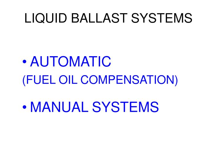 LIQUID BALLAST SYSTEMS