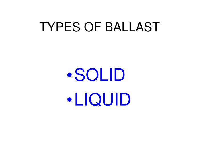 TYPES OF BALLAST