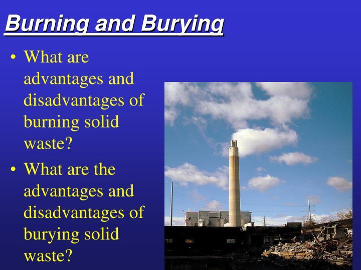 Burning and Burying