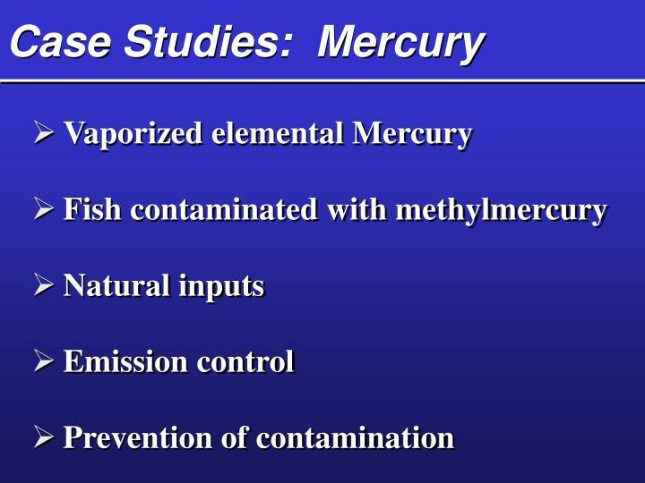 Case Studies:  Mercury