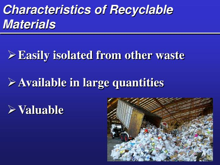 Characteristics of Recyclable Materials