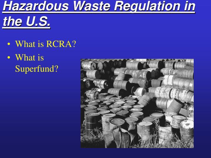Hazardous Waste Regulation in the U.S.