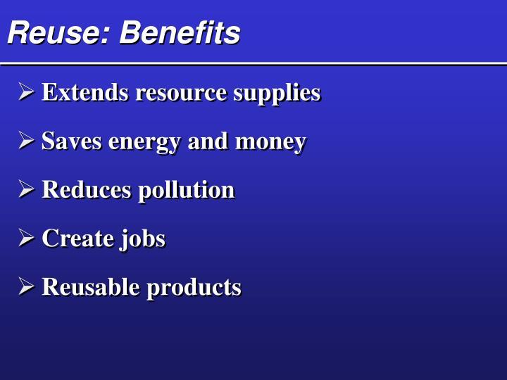 Reuse: Benefits