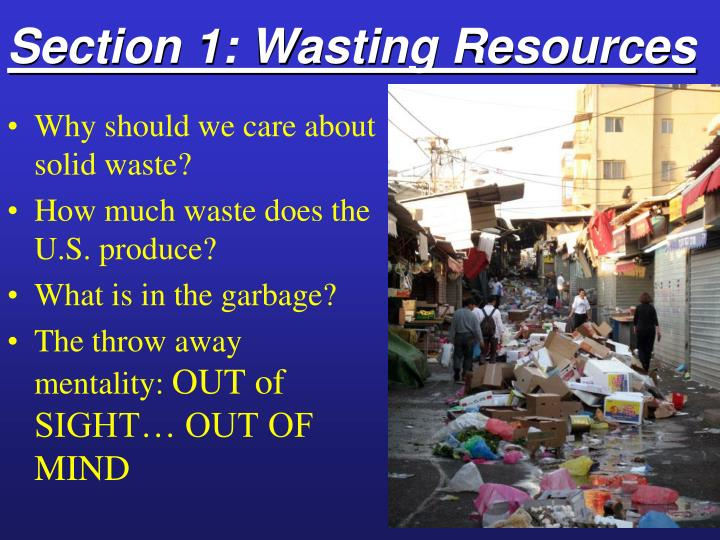 Section 1: Wasting Resources
