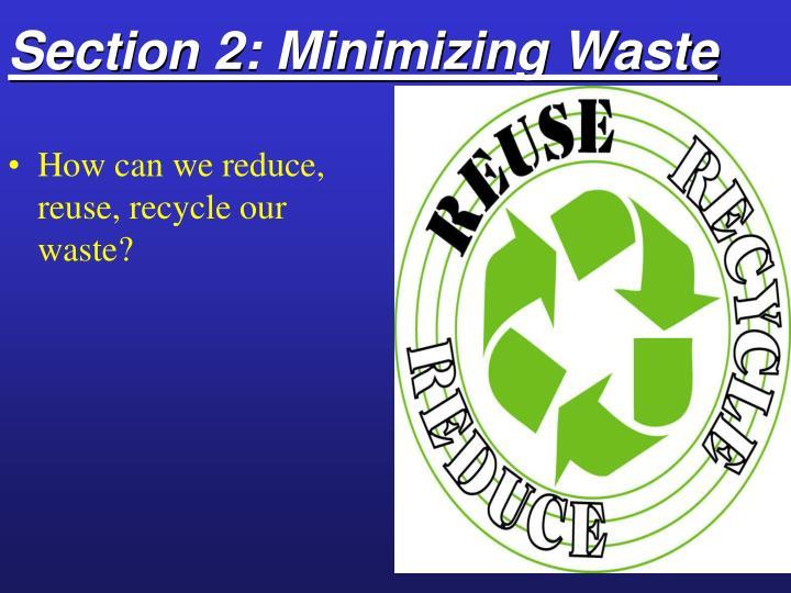 Section 2: Minimizing Waste
