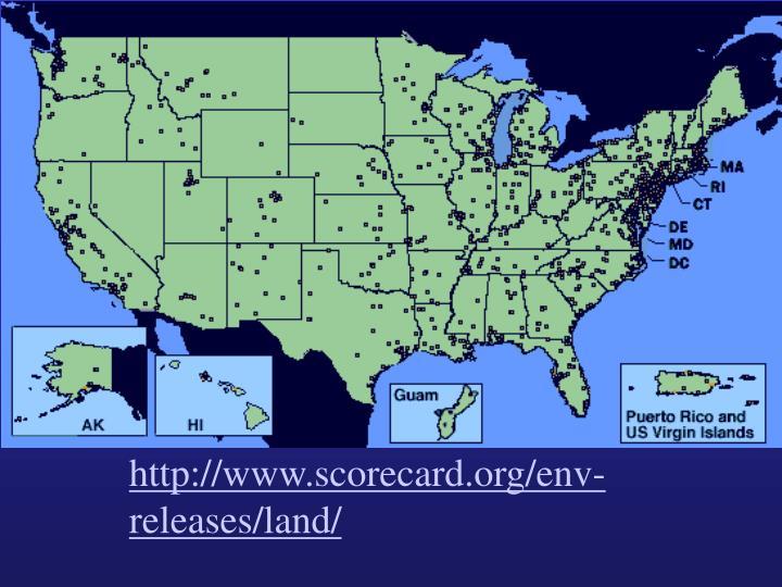 http://www.scorecard.org/env-releases/land/