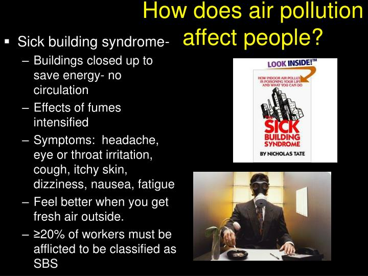 how does air pollution affect our health Acute short-term effects of air pollution tend to strike people who are elderly or  all health/medical information on this website has been reviewed and approved .