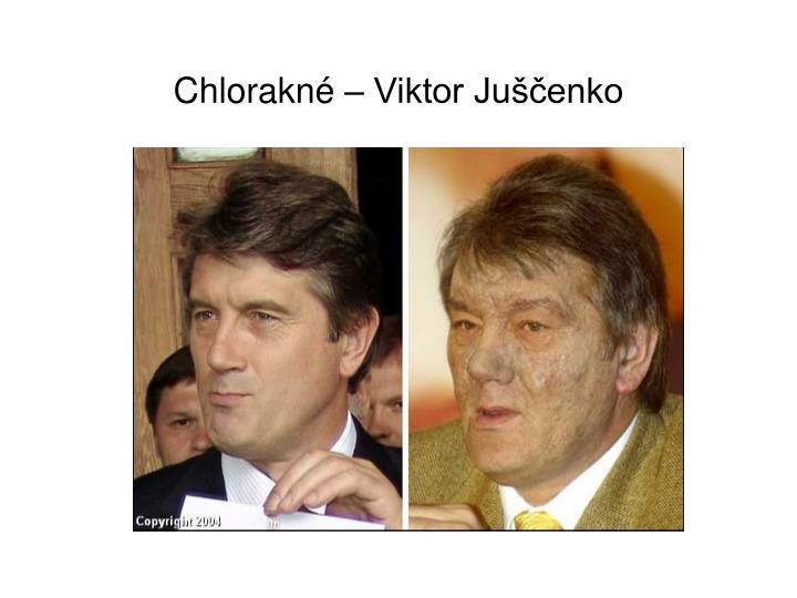 Chlorakné – Viktor Juščenko