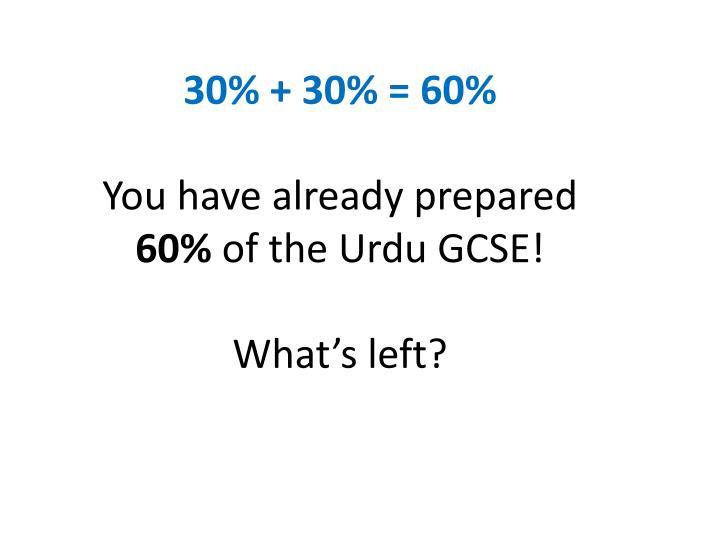 30% + 30% = 60%