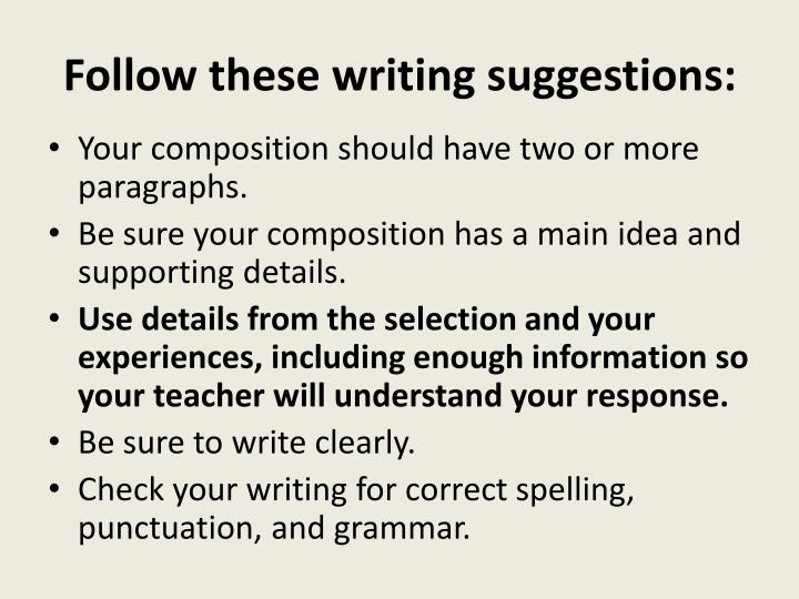 Follow these writing suggestions: