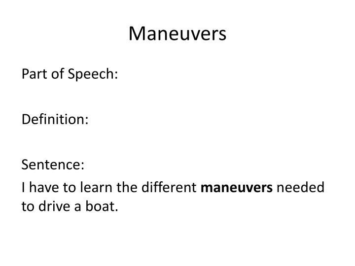 Maneuvers