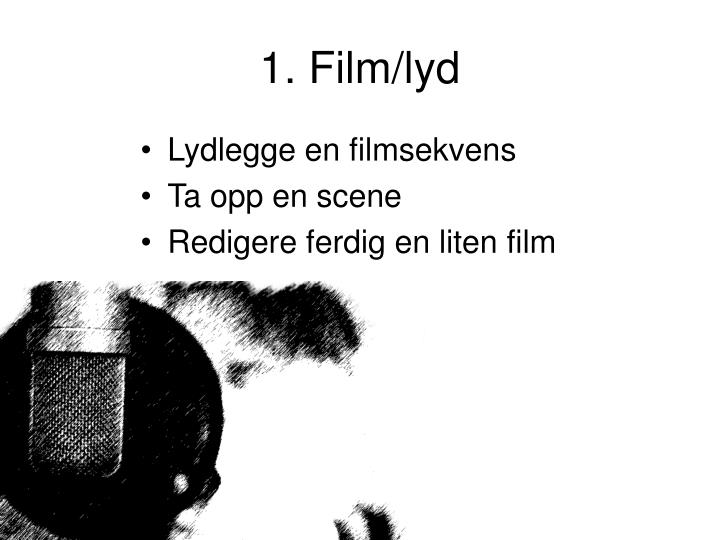 1. Film/lyd