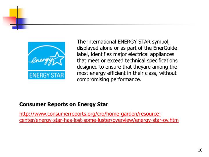 The international ENERGY STAR symbol, displayed alone or as part of the EnerGuide label, identifies major electrical appliances that meet or exceed technical specifications designed to ensure that theyare among the most energy efficient in their class, without compromising performance.