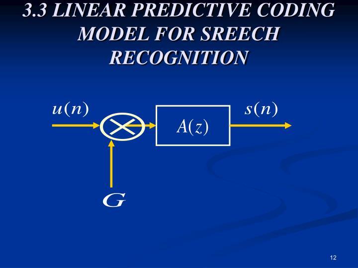 3.3 LINEAR PREDICTIVE CODING MODEL FOR SREECH RECOGNITION