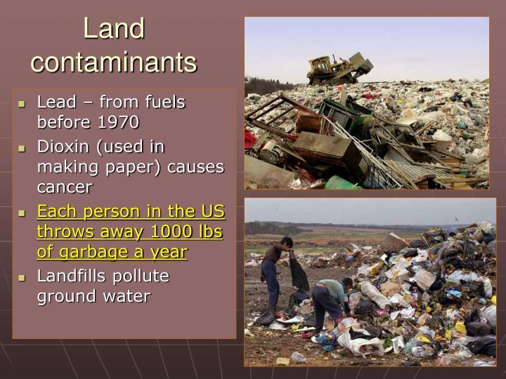 Land contaminants