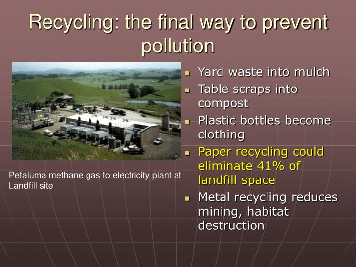 Recycling: the final way to prevent pollution