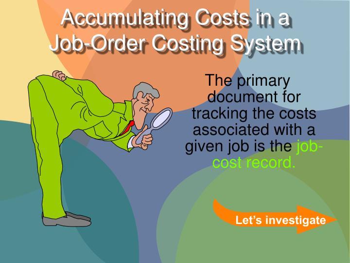 Accumulating Costs in a