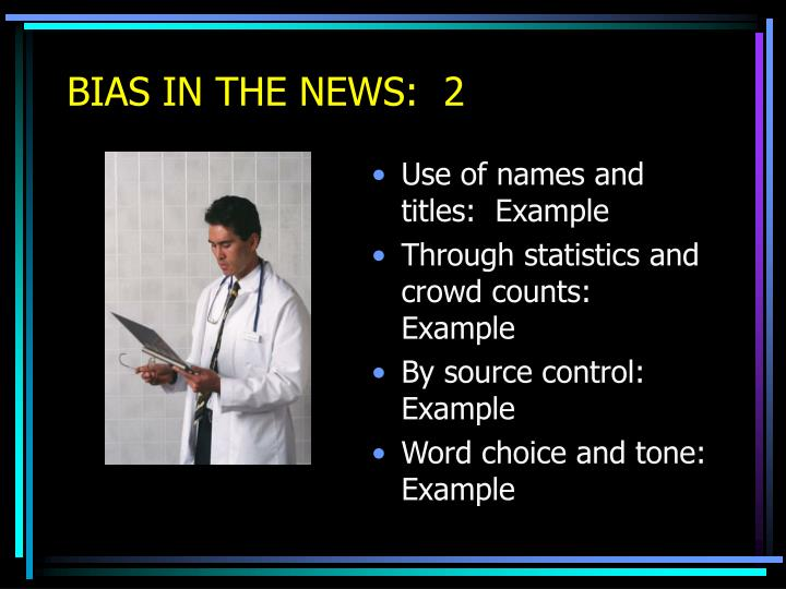 BIAS IN THE NEWS:  2
