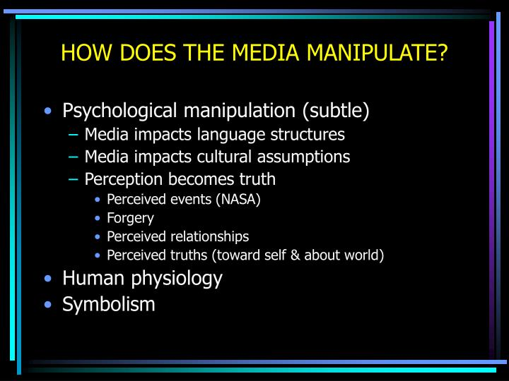 HOW DOES THE MEDIA MANIPULATE?
