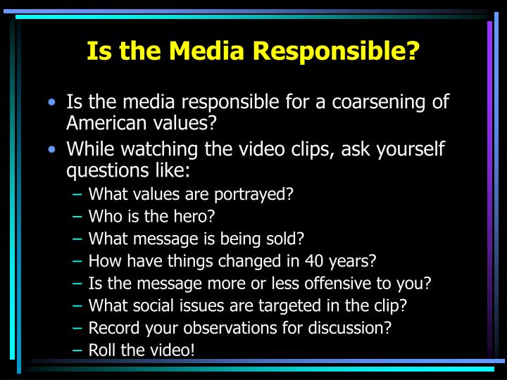 Is the Media Responsible?