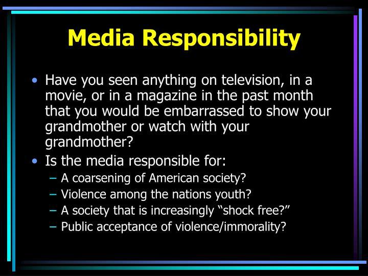 Media Responsibility