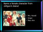 name a female character from gilligan s island