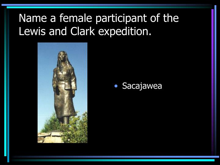 Name a female participant of the Lewis and Clark expedition.