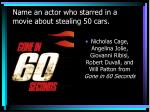 name an actor who starred in a movie about stealing 50 cars