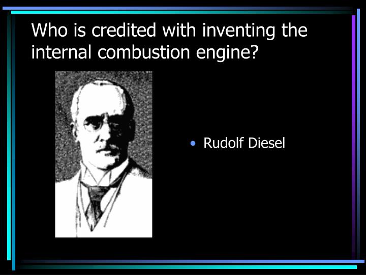 Who is credited with inventing the internal combustion engine?