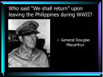 who said we shall return upon leaving the philippines during wwii