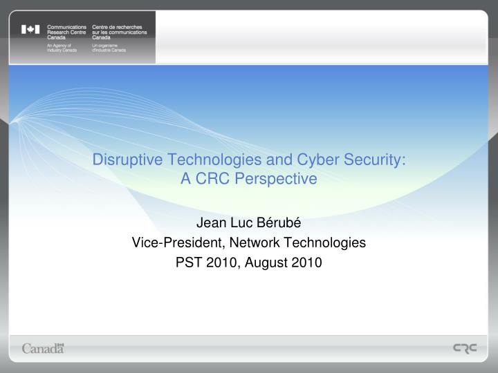 Disruptive technologies and cyber security a crc perspective