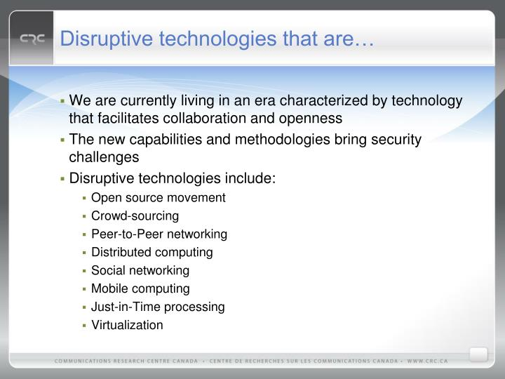 Disruptive technologies that are…