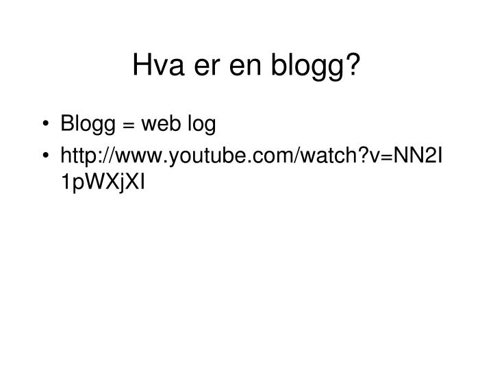 Hva er en blogg?
