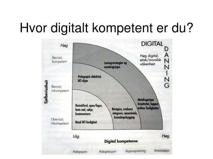 Hvor digitalt kompetent er du?
