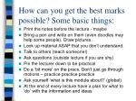 how can you get the best marks possible some basic things
