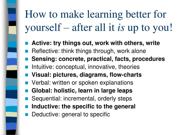 How to make learning better for yourself – after all it