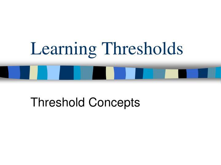 Learning Thresholds