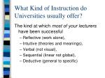 what kind of instruction do universities usually offer