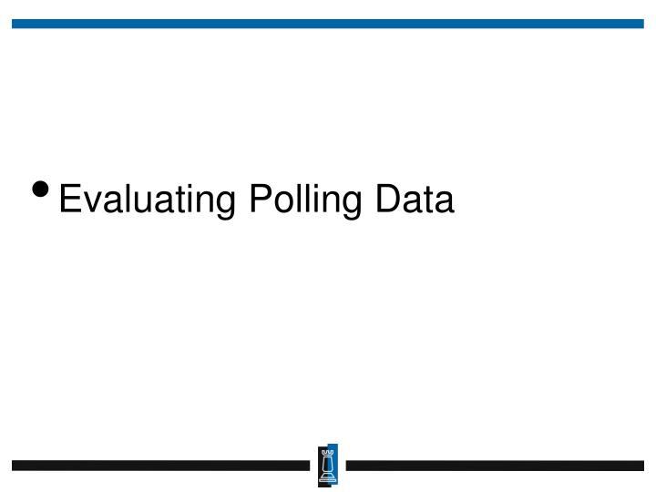 Evaluating Polling Data
