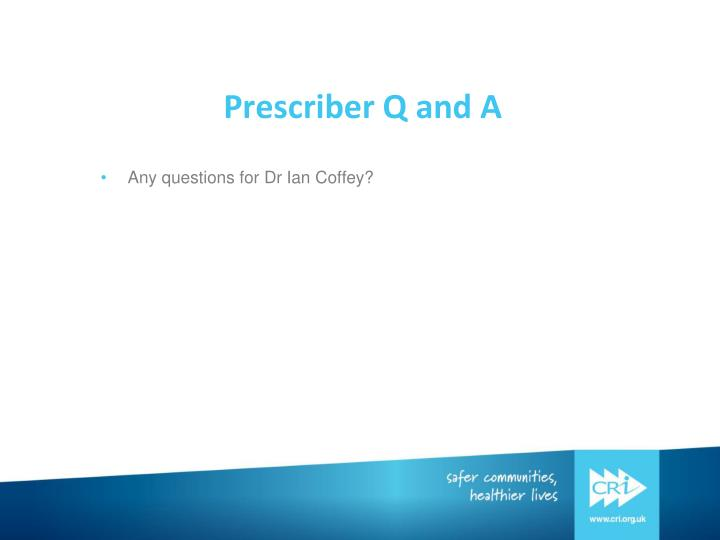 Prescriber Q and A