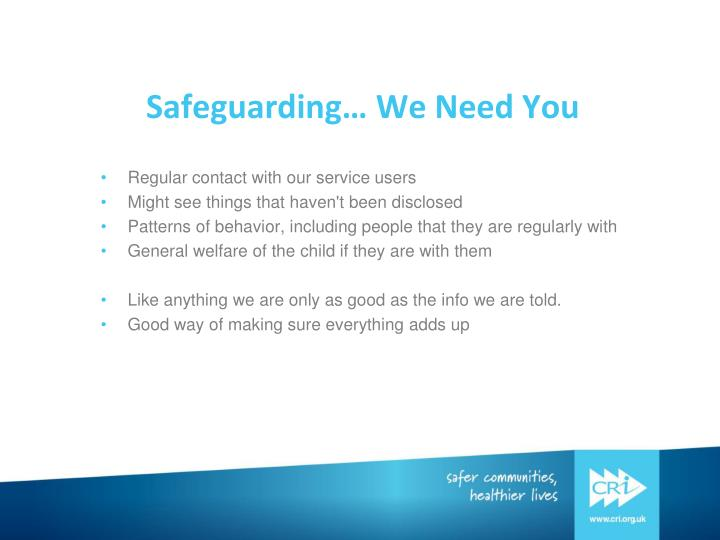 Safeguarding… We Need You