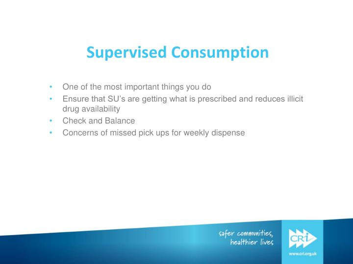 Supervised Consumption