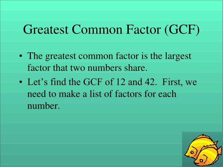 Greatest Common Factor (GCF)