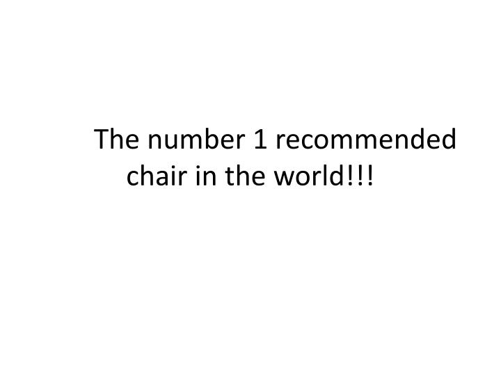 The number 1 recommended chair in the world