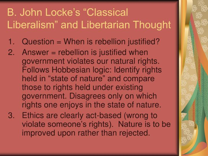"B. John Locke's ""Classical Liberalism"" and Libertarian Thought"