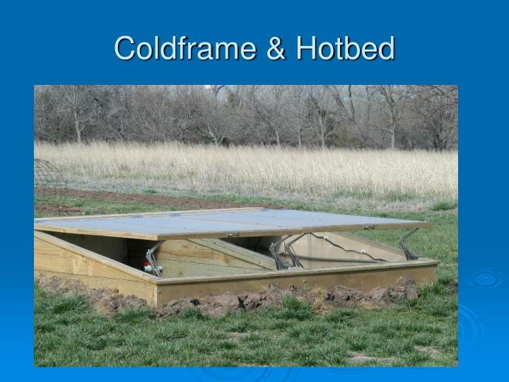 Coldframe & Hotbed