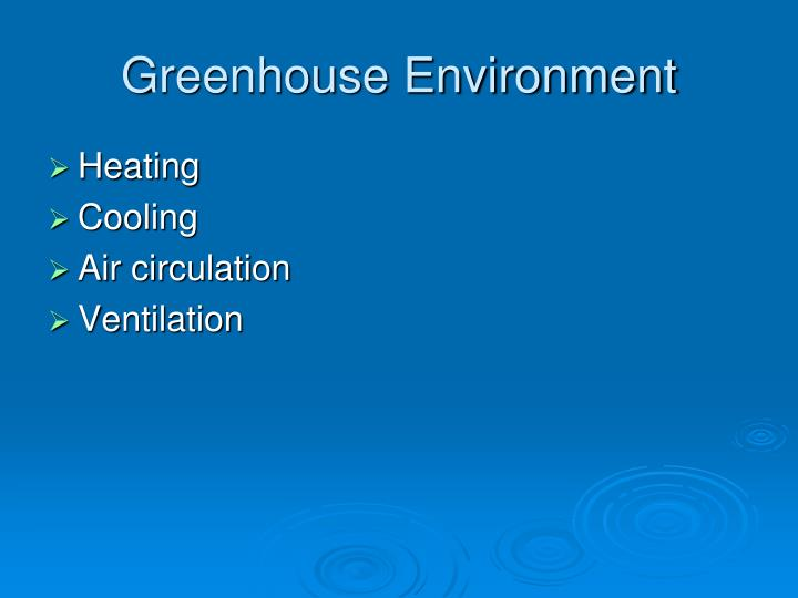 Greenhouse Environment