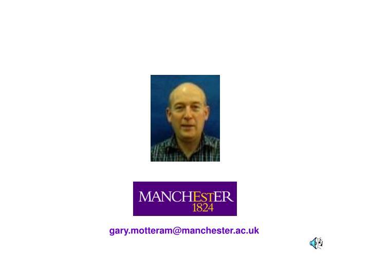 gary.motteram@manchester.ac.uk