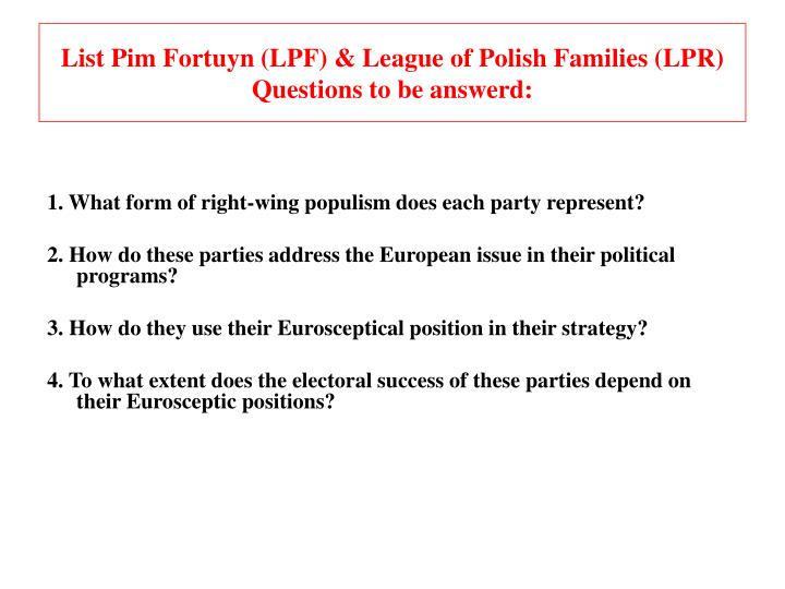 List pim fortuyn lpf league of polish families lpr questions to be answerd