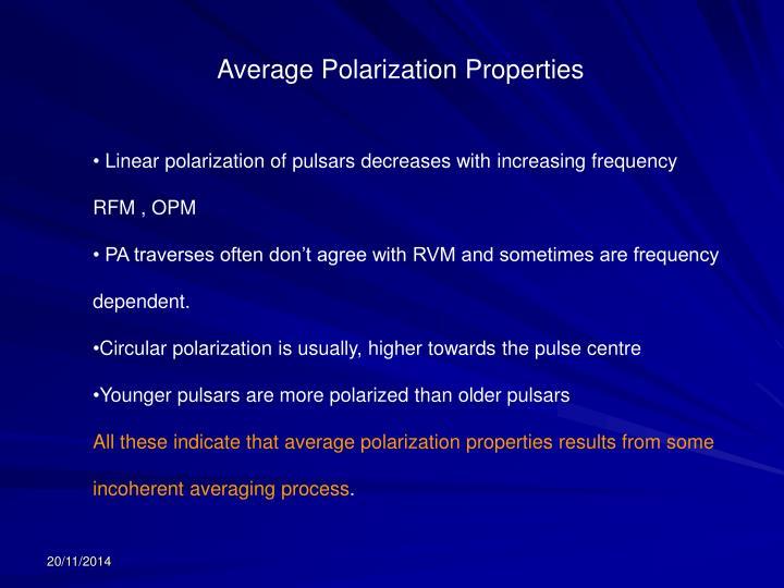 Average Polarization Properties